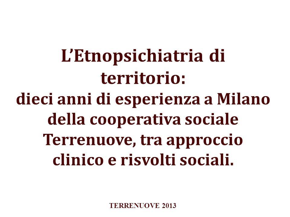 L'Etnopsichiatria di territorio: dieci anni di esperienza a Milano della cooperativa sociale Terrenuove, tra approccio clinico e risvolti sociali.