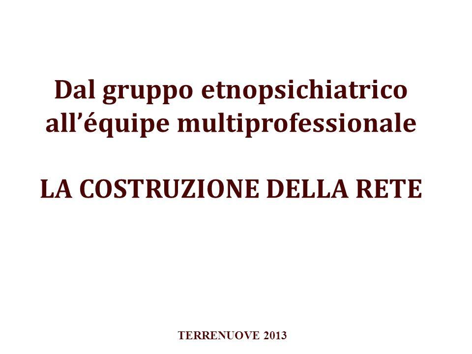 Dal gruppo etnopsichiatrico all'équipe multiprofessionale LA COSTRUZIONE DELLA RETE