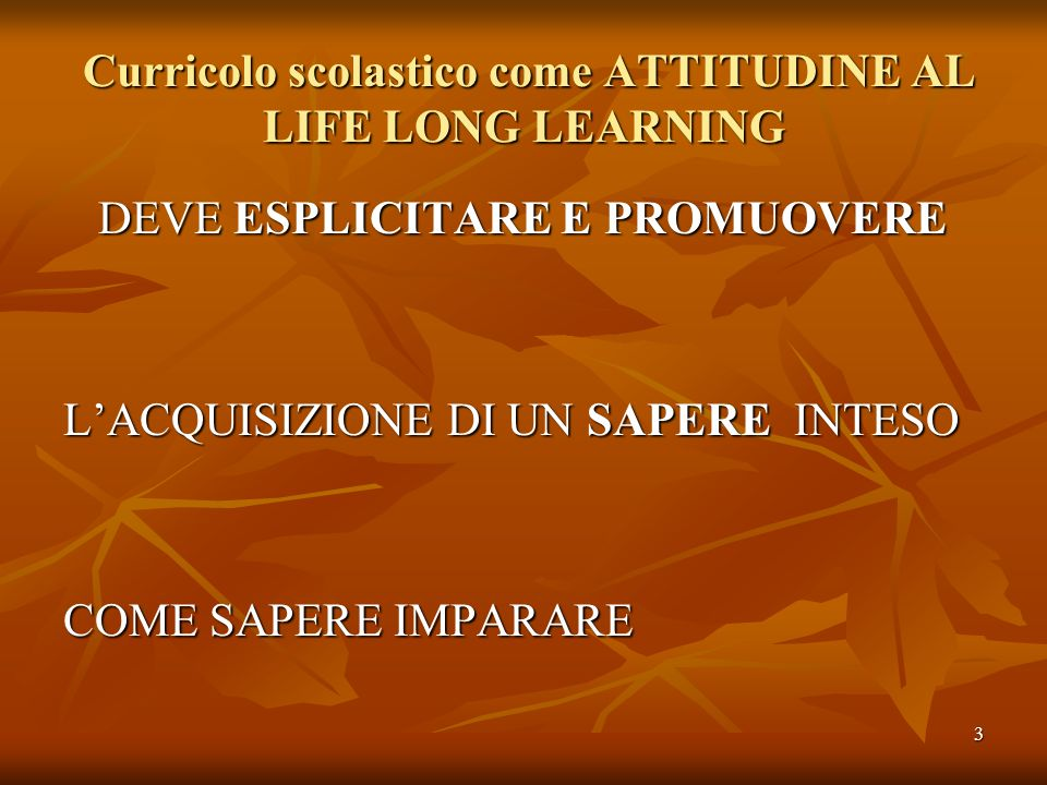 Curricolo scolastico come ATTITUDINE AL LIFE LONG LEARNING