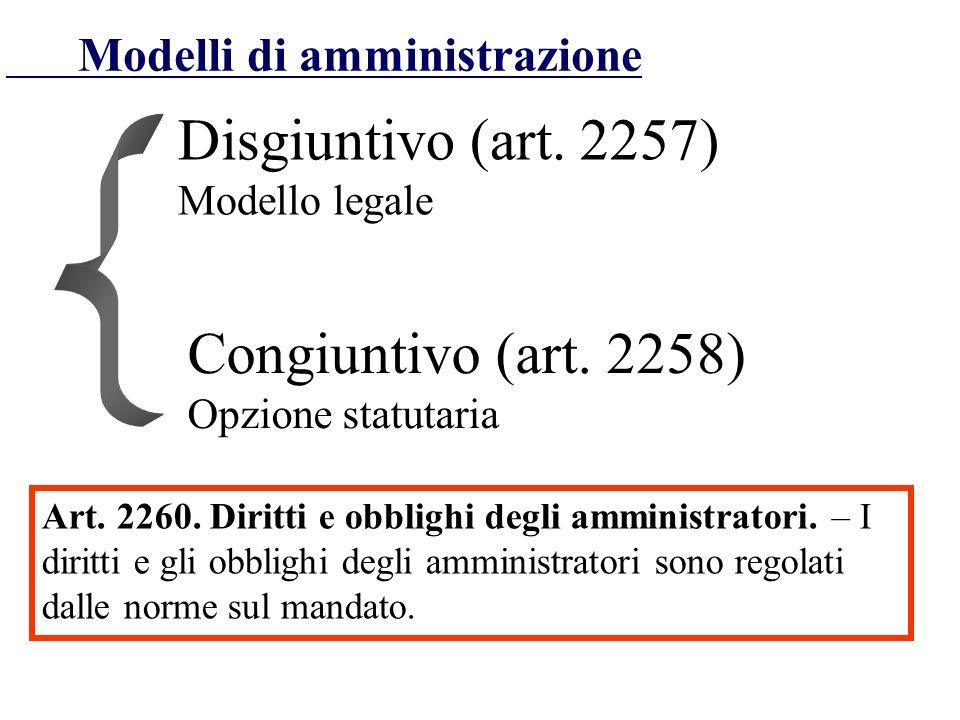 Disgiuntivo (art. 2257) Congiuntivo (art. 2258)