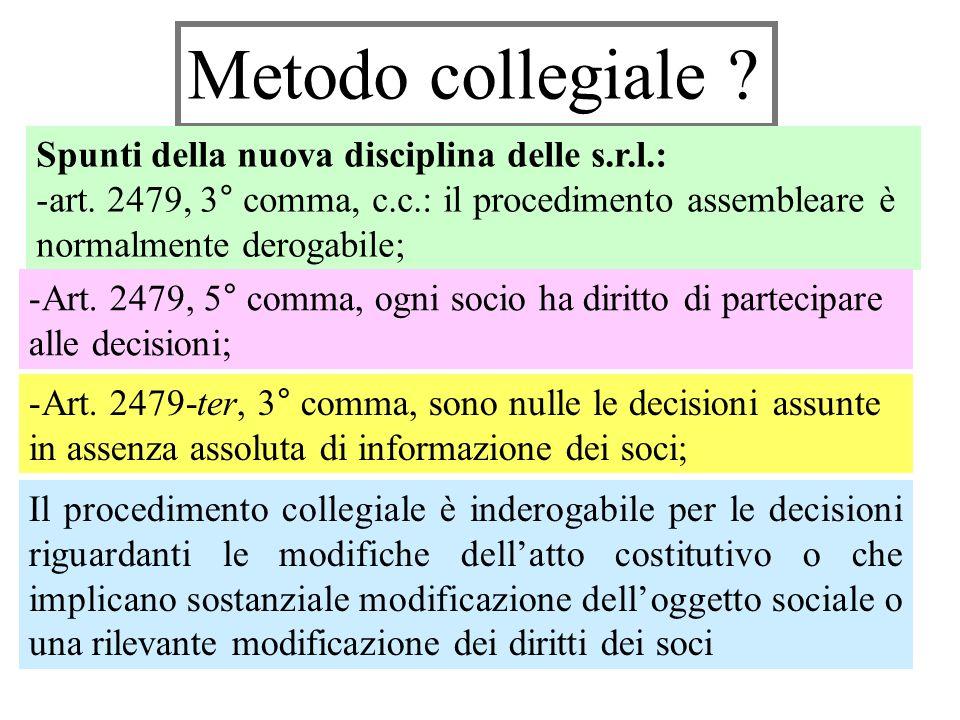 Metodo collegiale Spunti della nuova disciplina delle s.r.l.: