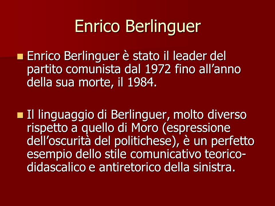 Enrico Berlinguer Enrico Berlinguer è stato il leader del partito comunista dal 1972 fino all'anno della sua morte, il 1984.