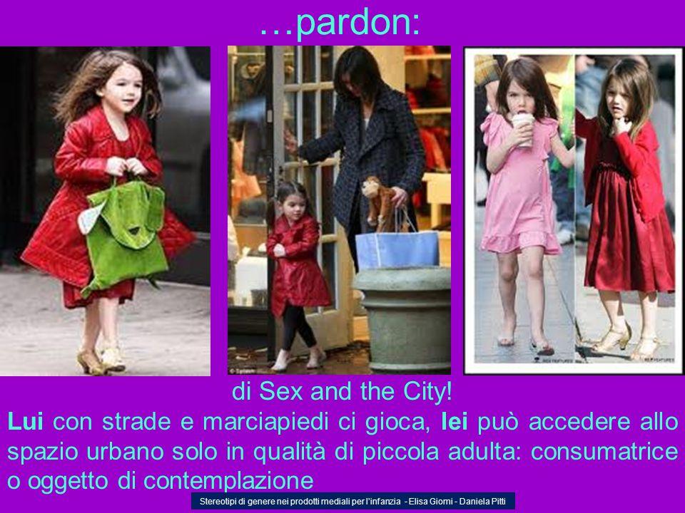 …pardon: di Sex and the City!