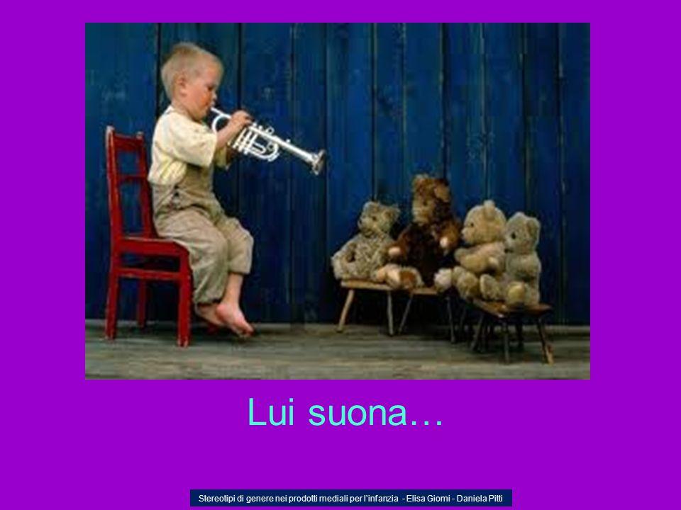 Lui suona… Stereotipi di genere nei prodotti mediali per l'infanzia - Elisa Giomi - Daniela Pitti