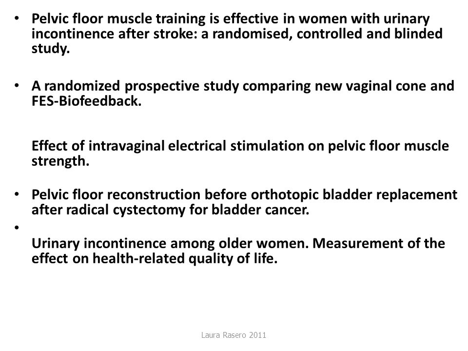 Pelvic floor muscle training is effective in women with urinary incontinence after stroke: a randomised, controlled and blinded study.