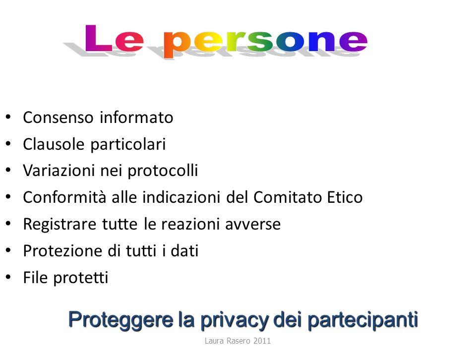 Le persone Proteggere la privacy dei partecipanti Consenso informato