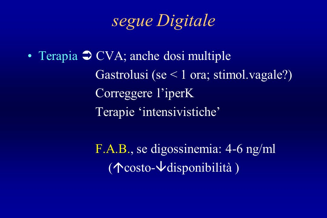 segue Digitale Terapia  CVA; anche dosi multiple