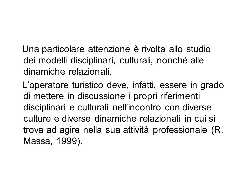 Una particolare attenzione è rivolta allo studio dei modelli disciplinari, culturali, nonché alle dinamiche relazionali.