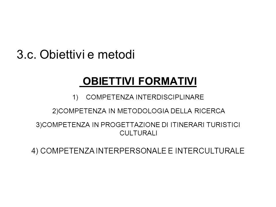 3.c. Obiettivi e metodi 4) COMPETENZA INTERPERSONALE E INTERCULTURALE