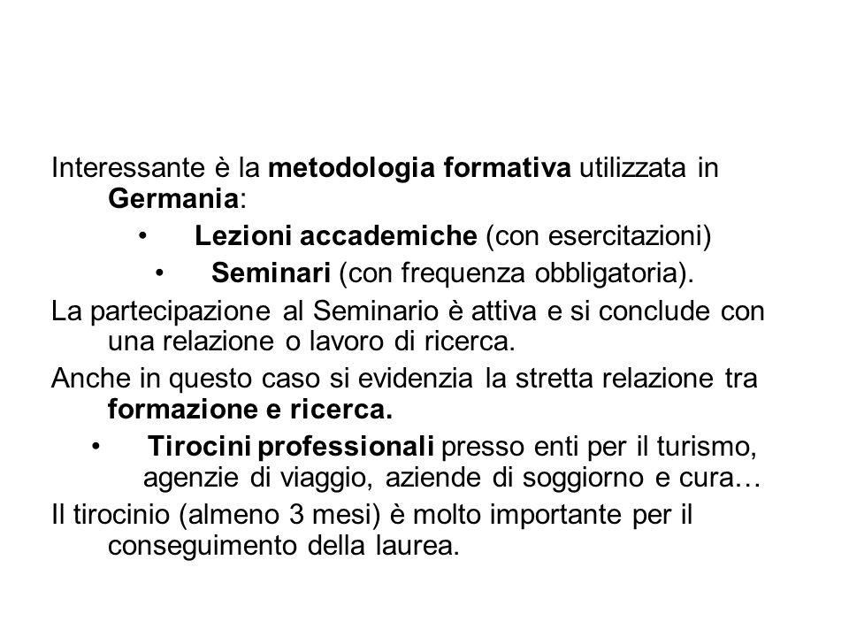 Interessante è la metodologia formativa utilizzata in Germania: