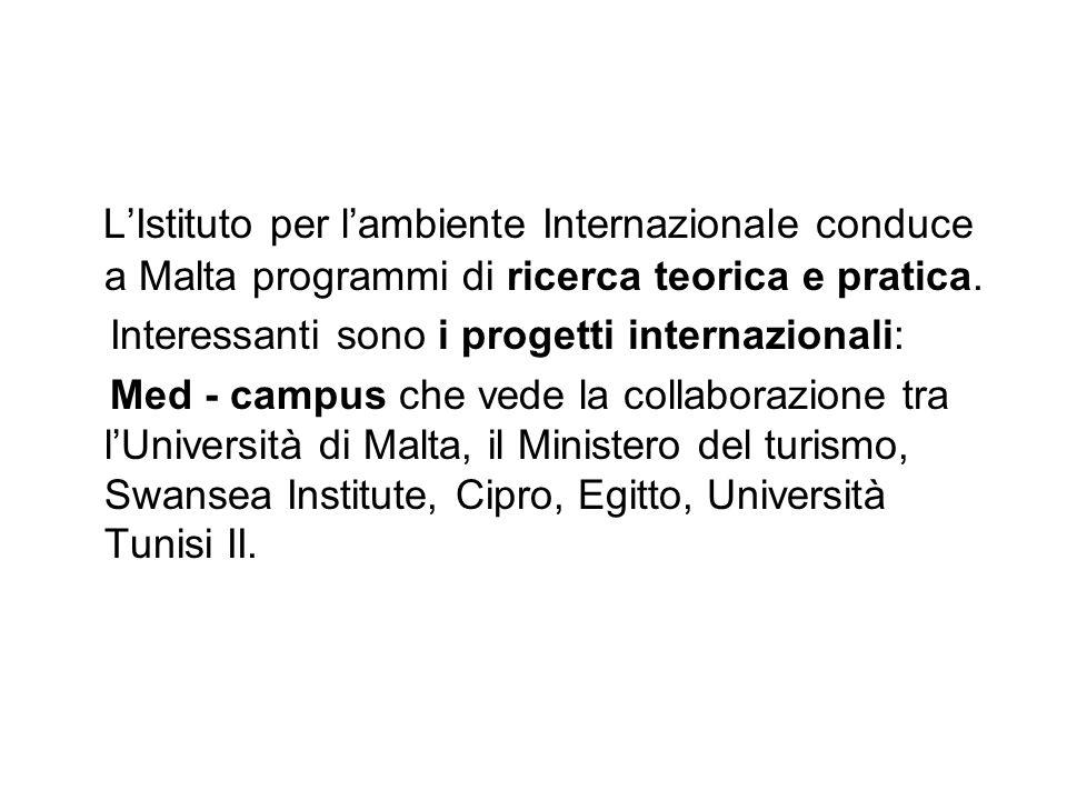 L'Istituto per l'ambiente Internazionale conduce a Malta programmi di ricerca teorica e pratica.