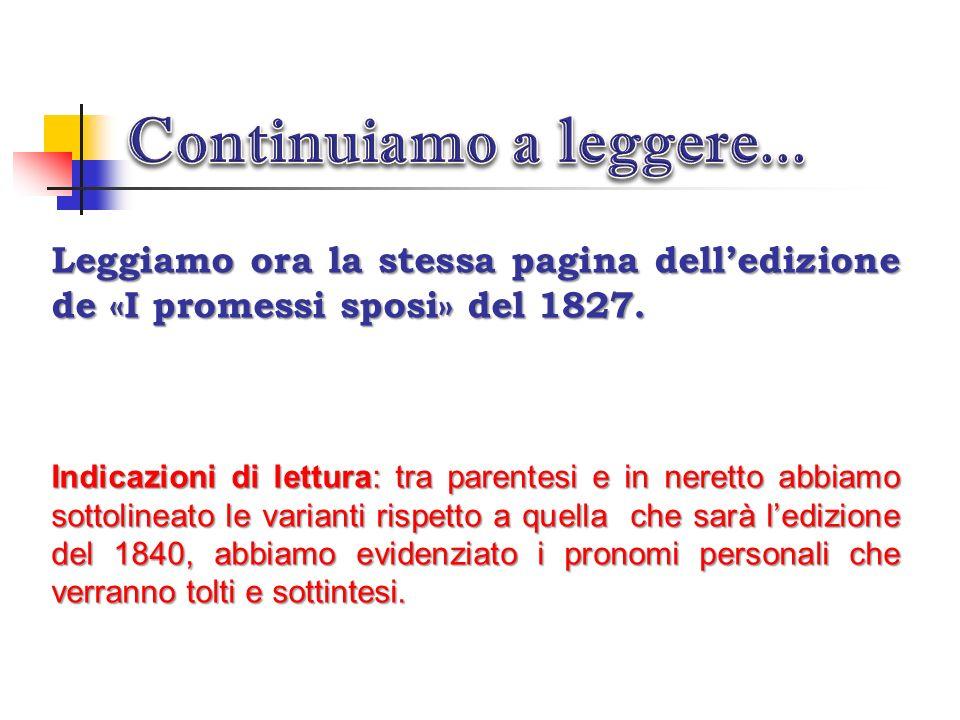 Continuiamo a leggere... Leggiamo ora la stessa pagina dell'edizione de «I promessi sposi» del 1827.