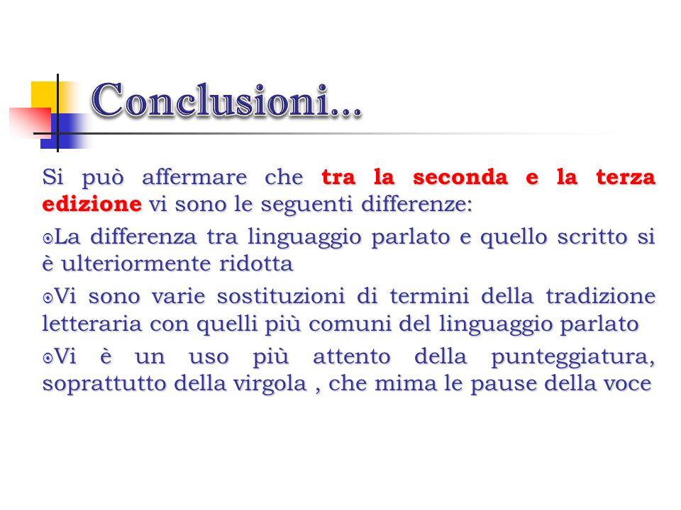 Conclusioni... Si può affermare che tra la seconda e la terza edizione vi sono le seguenti differenze:
