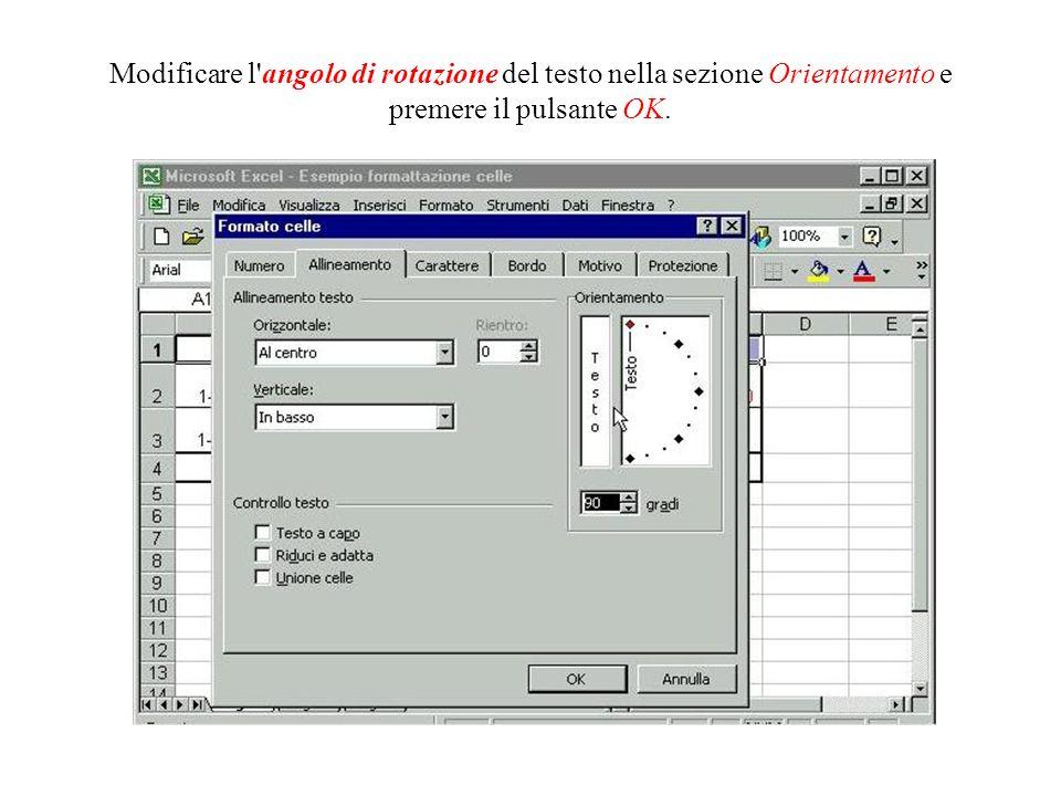 Modificare l angolo di rotazione del testo nella sezione Orientamento e premere il pulsante OK.