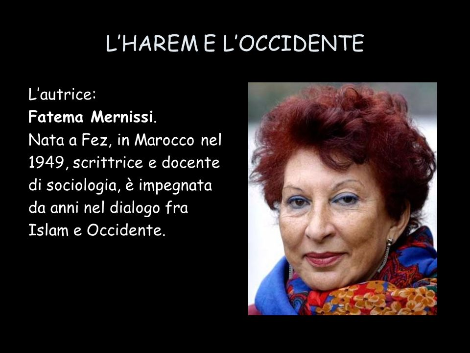 L'HAREM E L'OCCIDENTE L'autrice: Fatema Mernissi.