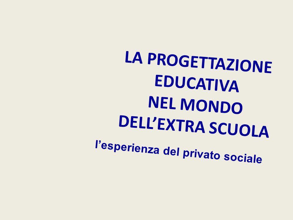LA PROGETTAZIONE EDUCATIVA NEL MONDO DELL'EXTRA SCUOLA