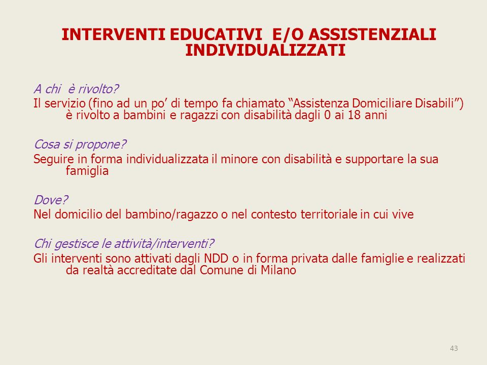 INTERVENTI EDUCATIVI E/O ASSISTENZIALI INDIVIDUALIZZATI