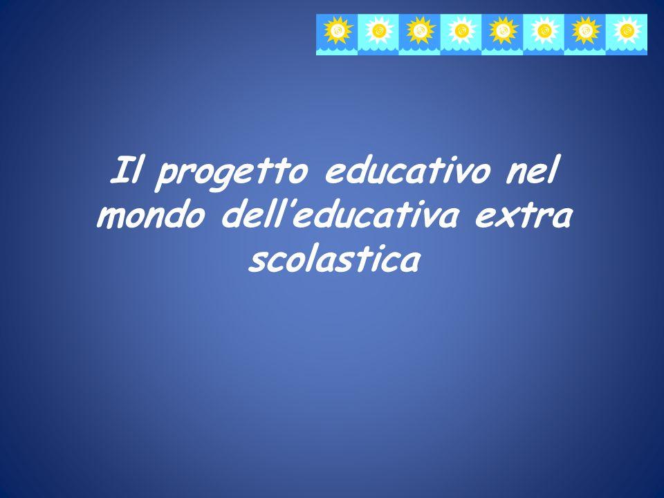 Il progetto educativo nel mondo dell'educativa extra scolastica