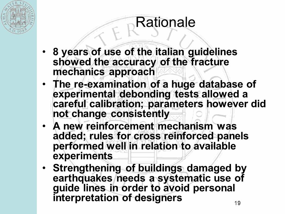 Rationale8 years of use of the italian guidelines showed the accuracy of the fracture mechanics approach.