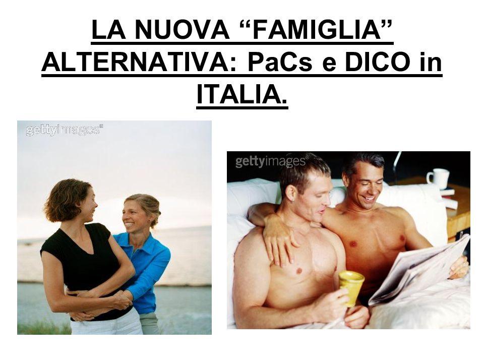 LA NUOVA FAMIGLIA ALTERNATIVA: PaCs e DICO in ITALIA.
