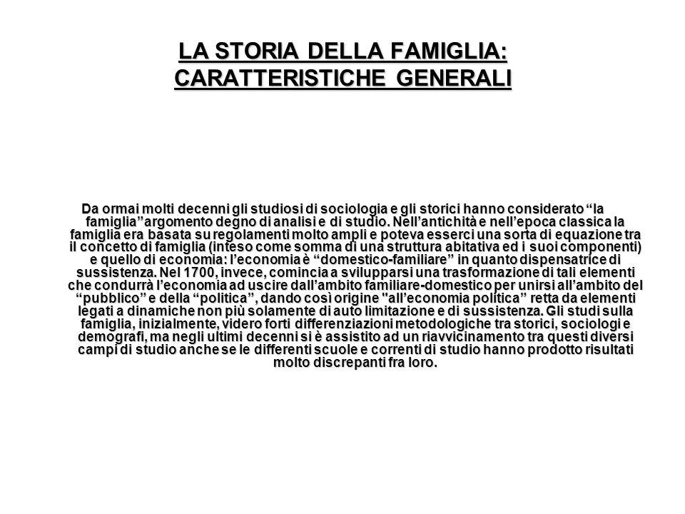 LA STORIA DELLA FAMIGLIA: CARATTERISTICHE GENERALI