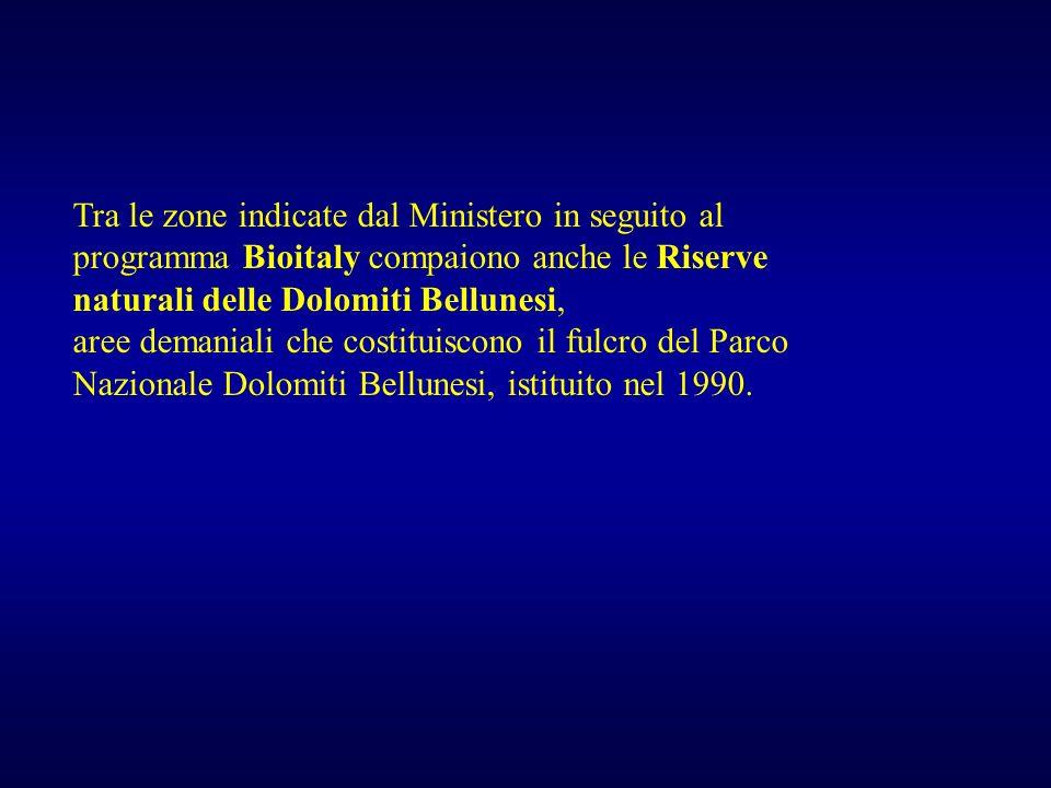 Tra le zone indicate dal Ministero in seguito al programma Bioitaly compaiono anche le Riserve naturali delle Dolomiti Bellunesi,