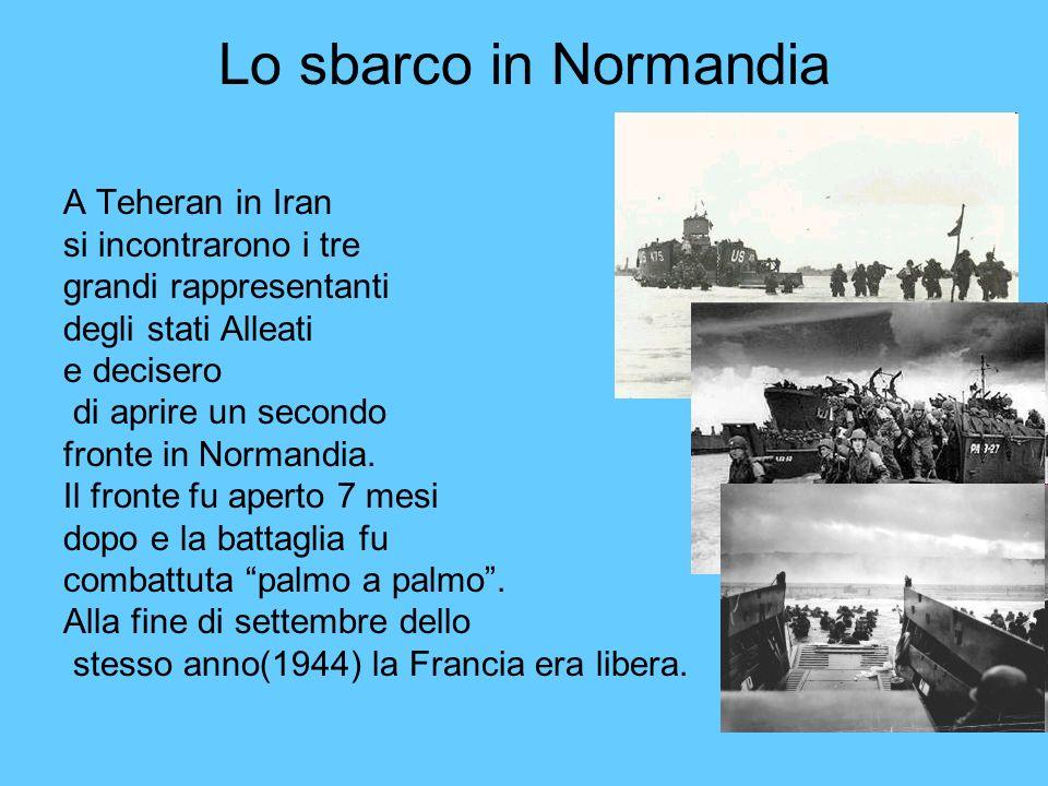 Lo sbarco in Normandia A Teheran in Iran si incontrarono i tre