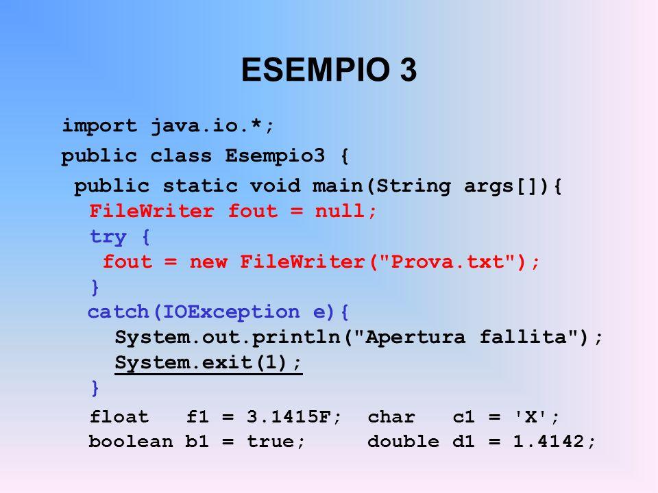 ESEMPIO 3 import java.io.*; public class Esempio3 {