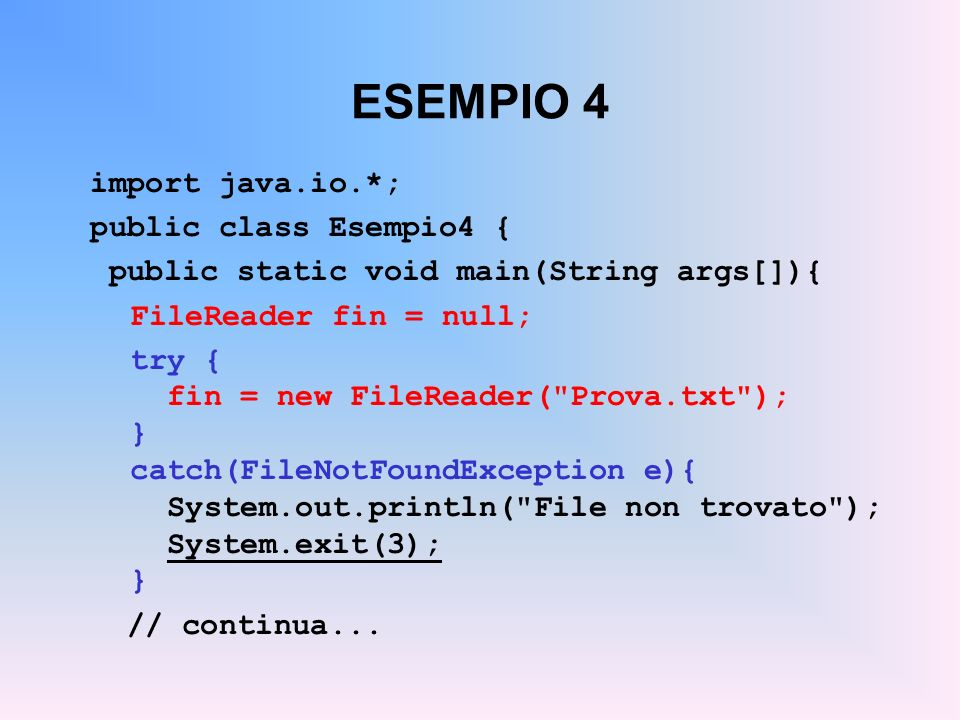 ESEMPIO 4 import java.io.*; public class Esempio4 {