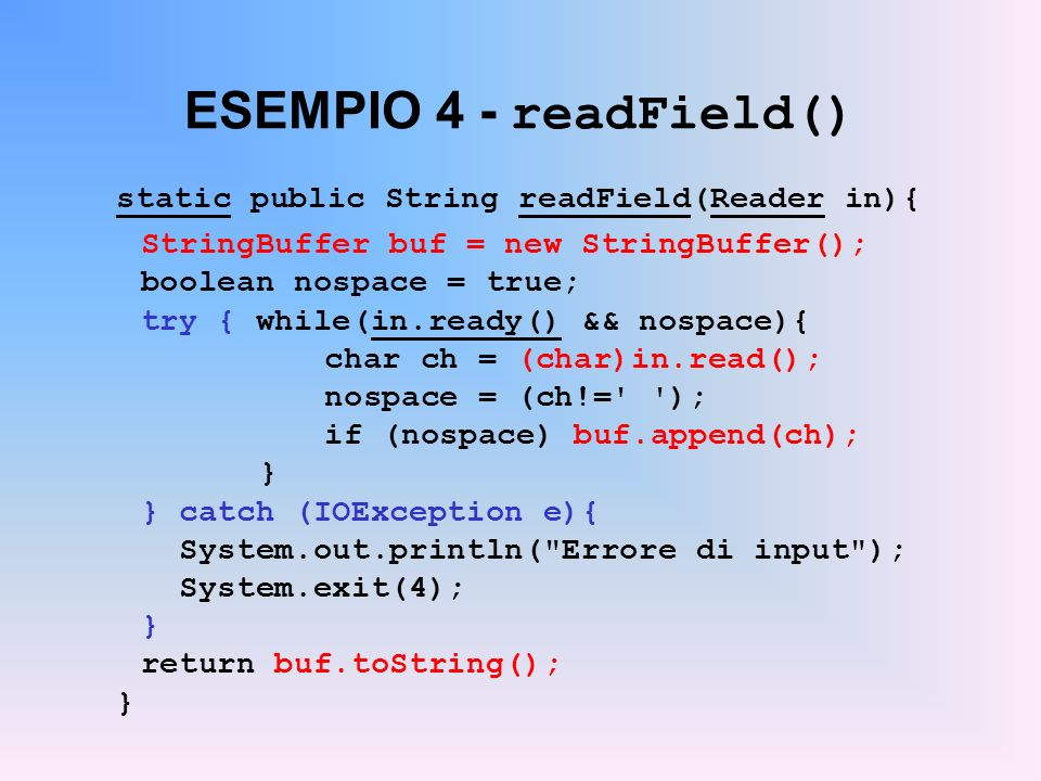 ESEMPIO 4 - readField() static public String readField(Reader in){