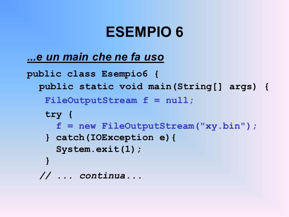 ESEMPIO 6 ...e un main che ne fa uso public class Esempio6 {