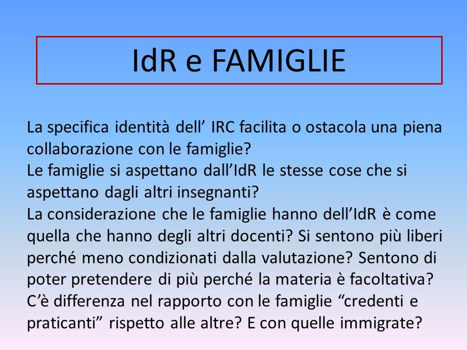 IdR e FAMIGLIE La specifica identità dell' IRC facilita o ostacola una piena collaborazione con le famiglie