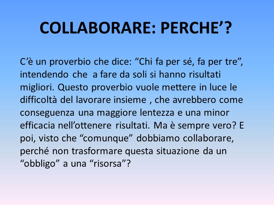 COLLABORARE: PERCHE'
