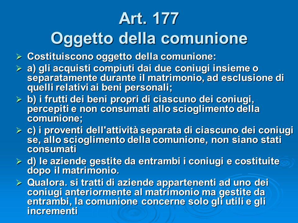 Art. 177 Oggetto della comunione