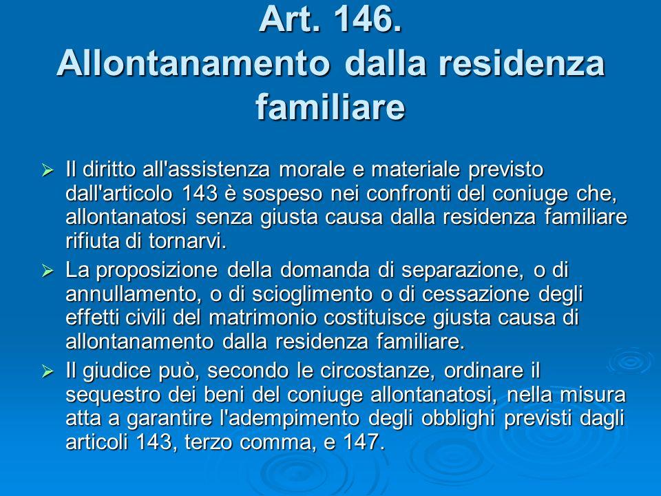 Art. 146. Allontanamento dalla residenza familiare