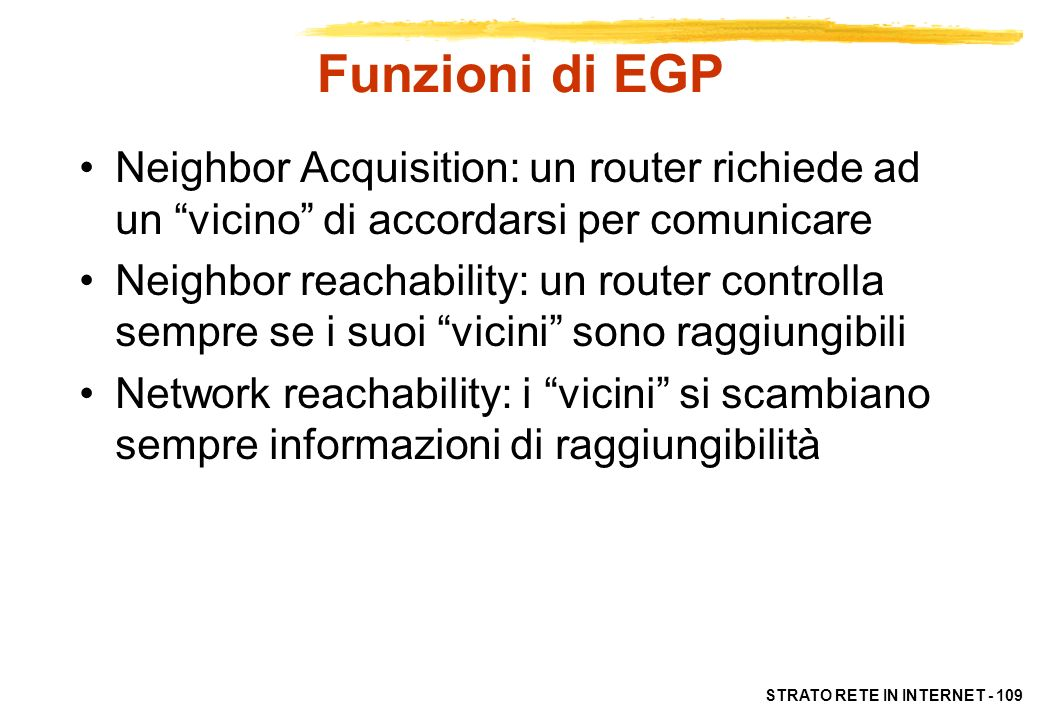 Funzioni di EGP Neighbor Acquisition: un router richiede ad un vicino di accordarsi per comunicare.