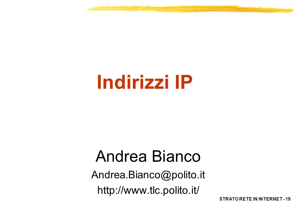 Andrea Bianco Andrea.Bianco@polito.it http://www.tlc.polito.it/