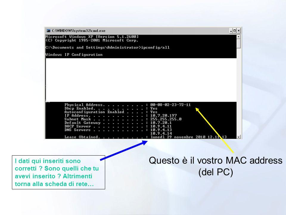 Questo è il vostro MAC address