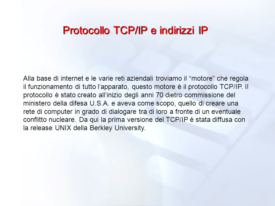 Protocollo TCP/IP e indirizzi IP