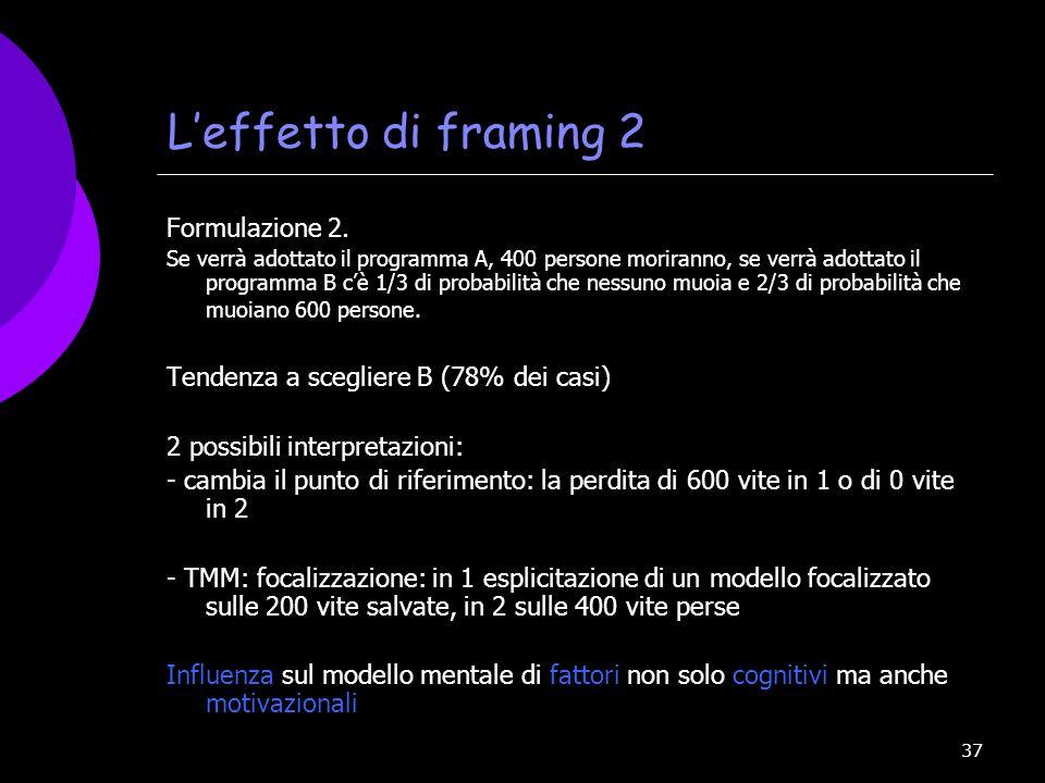 L'effetto di framing 2 Formulazione 2.