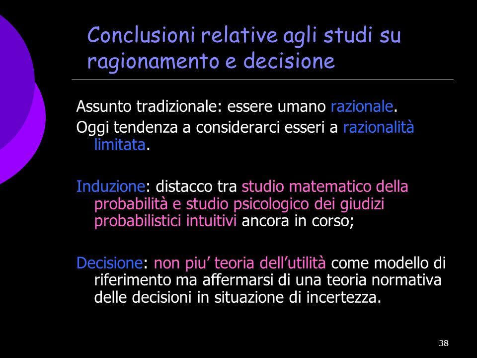 Conclusioni relative agli studi su ragionamento e decisione