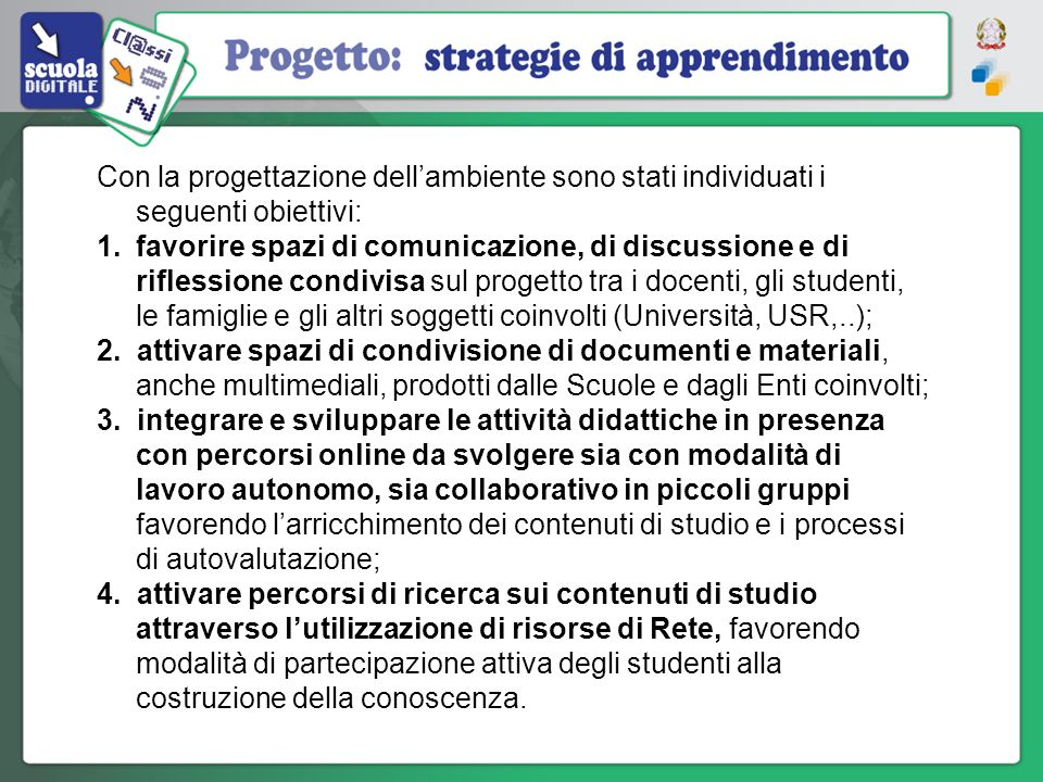 Con la progettazione dell'ambiente sono stati individuati i seguenti obiettivi: