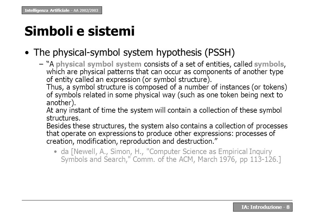 Simboli e sistemi The physical-symbol system hypothesis (PSSH)