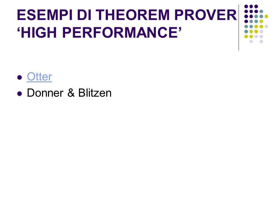 ESEMPI DI THEOREM PROVER 'HIGH PERFORMANCE'