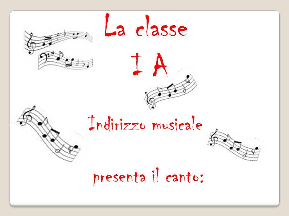 La classe I A Indirizzo musicale presenta il canto: