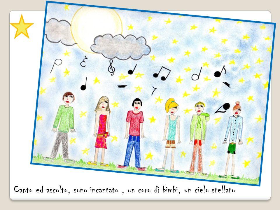 Canto ed ascolto, sono incantato , un coro di bimbi, un cielo stellato