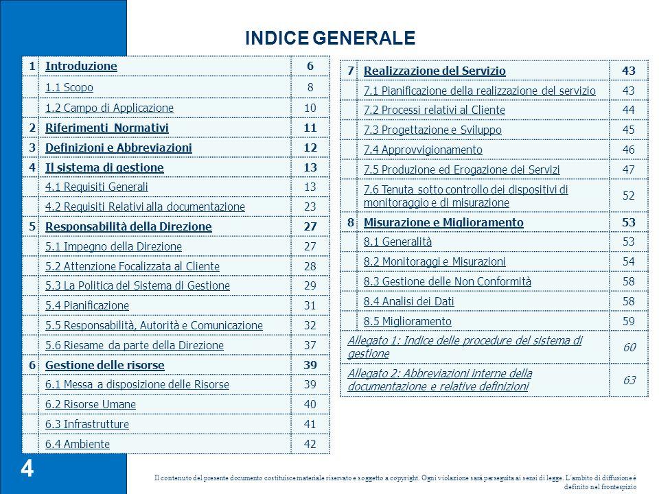 INDICE GENERALE 1 Introduzione 6 1.1 Scopo 8 1.2 Campo di Applicazione