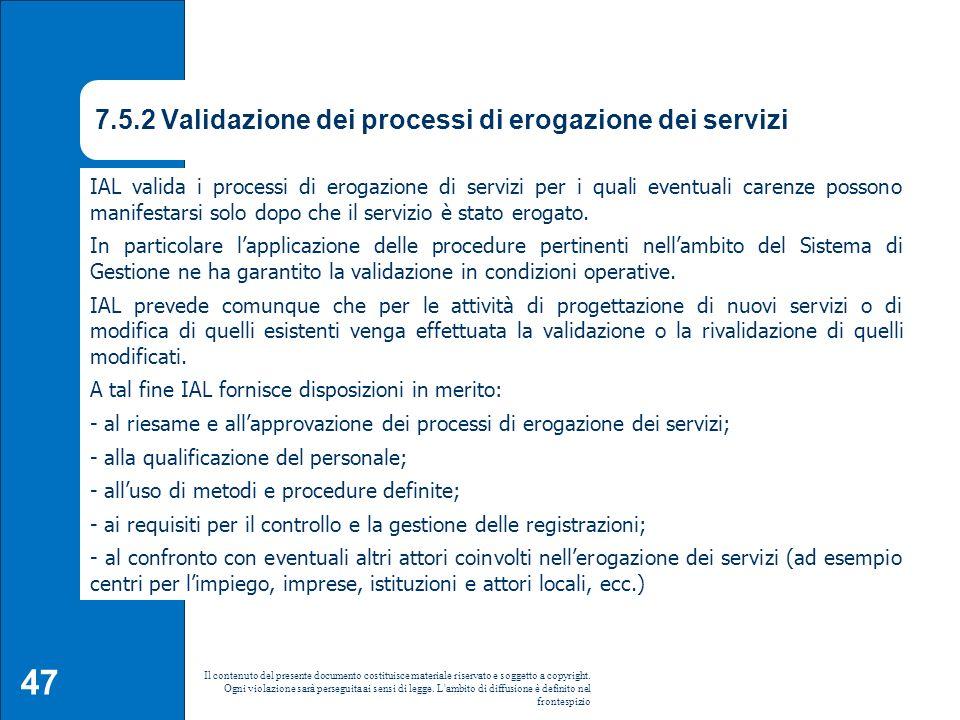 7.5.2 Validazione dei processi di erogazione dei servizi