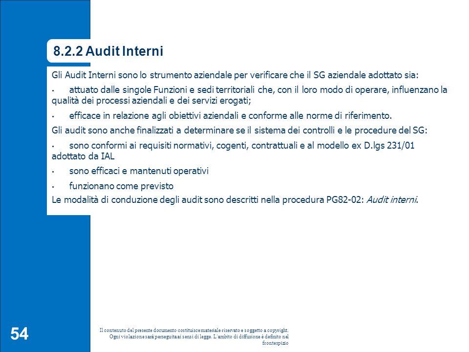8.2.2 Audit Interni Gli Audit Interni sono lo strumento aziendale per verificare che il SG aziendale adottato sia: