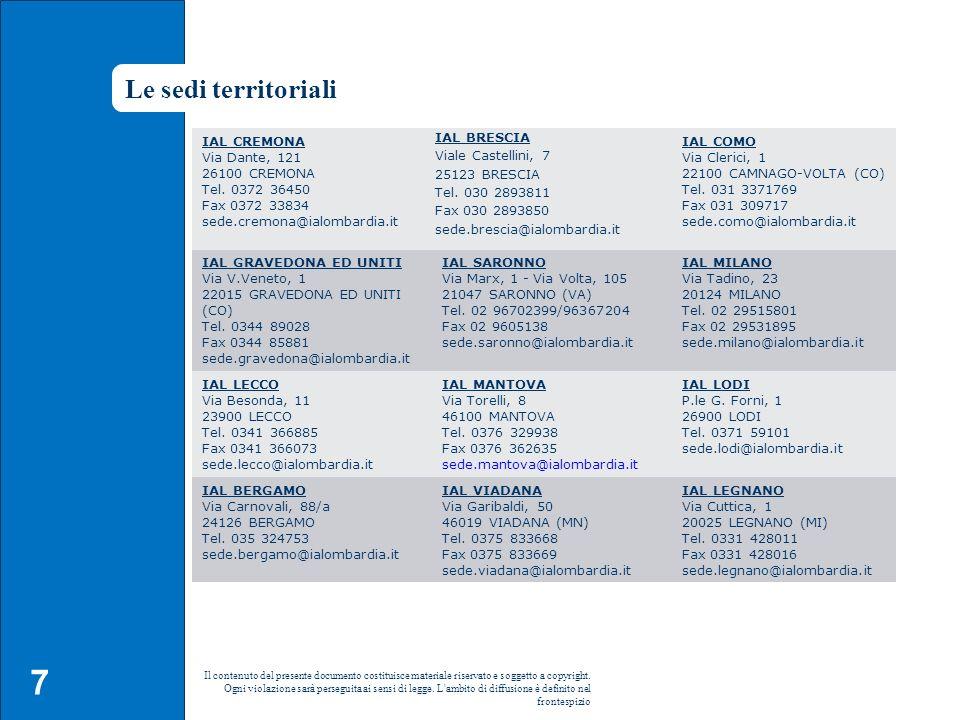 Le sedi territoriali IAL CREMONA Via Dante, 121 26100 CREMONA Tel. 0372 36450 Fax 0372 33834 sede.cremona@ialombardia.it.